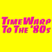 Time Warp to the 80's