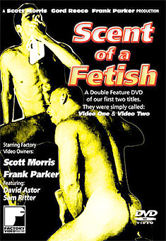 Scent of a Fetish, Videos Number 1 & 2 - Double Feature