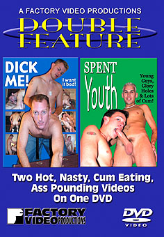 Dick Me & Spent Youth - Double Feature