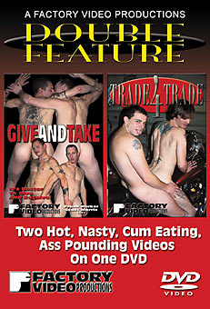 Trade 4 Trade & Give and Take - Double Feature